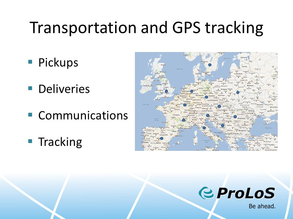 Transportation and GPS tracking  Pickups  Deliveries  Communications  Tracking