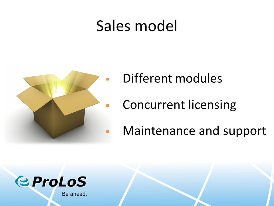 Sales model  Different modules  Concurrent licensing  Maintenance and support