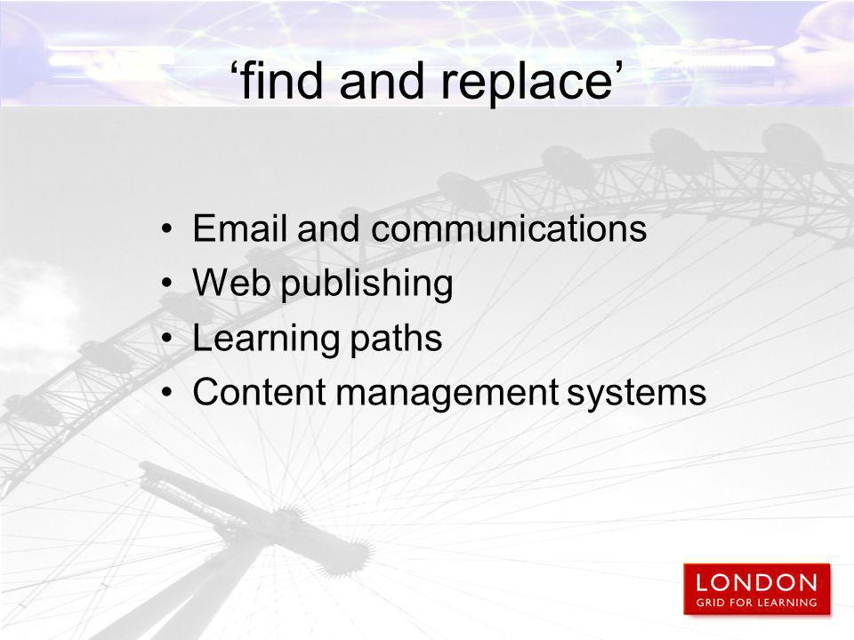 'find and replace' Email and communications Web publishing Learning paths Content management systems