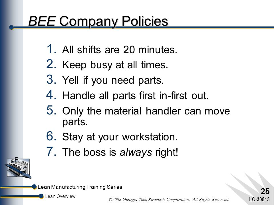 Lean Manufacturing Training Series Lean Overview ©2003 Georgia Tech Research Corporation. All Rights Reserved. LO-30813 24 BEE Customer Service Target
