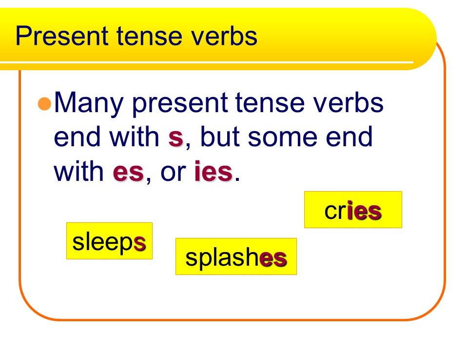 Present verbs present tense verb An action verb that describes an action that is happening now is called a present tense verb. flies The bird flies th