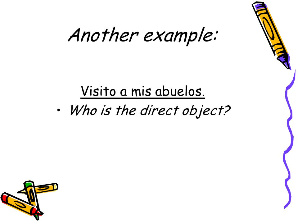 We use the a personal when the direct object fits under the four rules listed below: 1.the direct object is a person or a group of people Quiero visitar a mis abuelos.