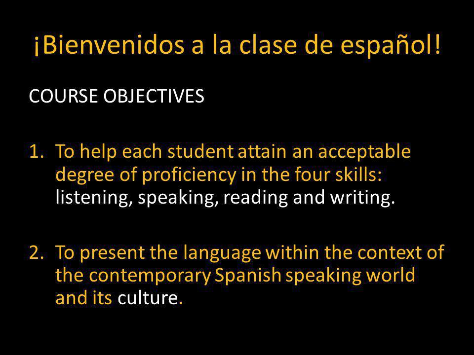 ¡Bienvenidos a la clase de español.
