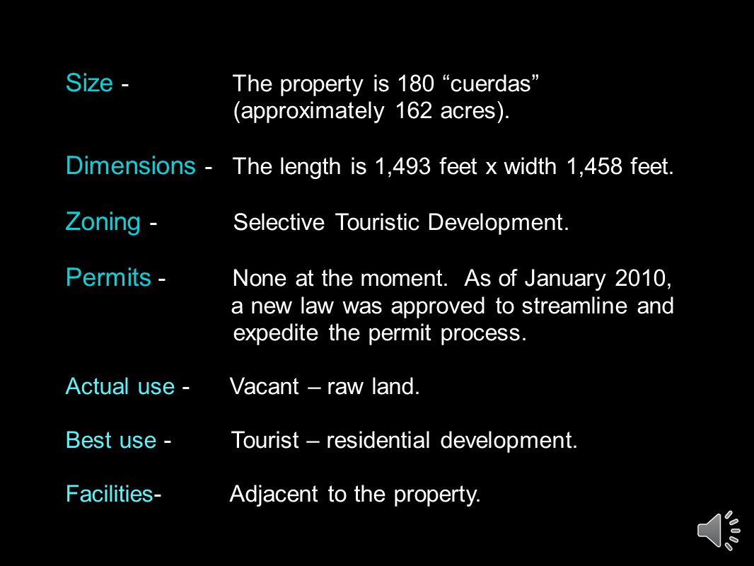 Size - The property is 180 cuerdas (approximately 162 acres).