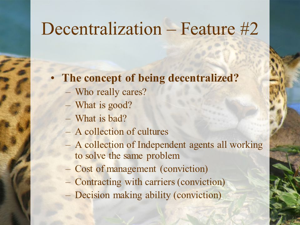 Decentralization – Feature #2 The concept of being decentralized.