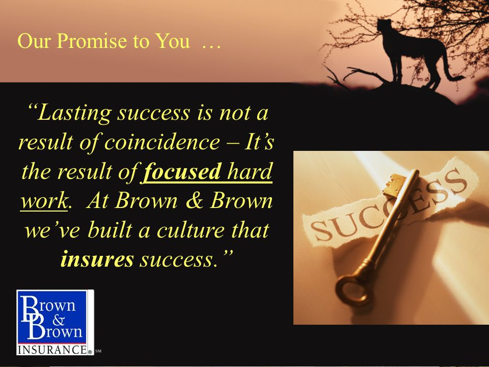 Lasting success is not a result of coincidence – It's the result of focused hard work.
