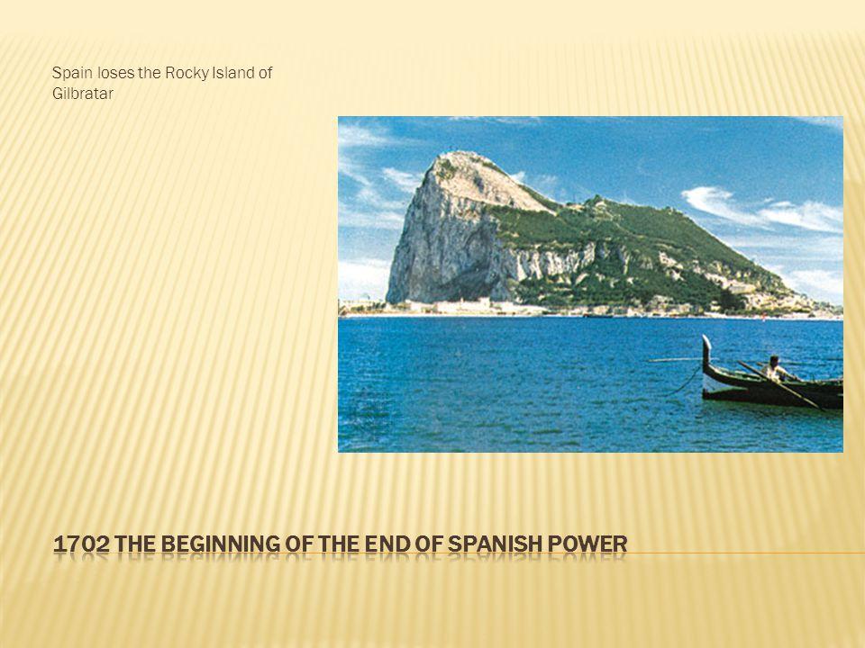 Spain loses the Rocky Island of Gilbratar