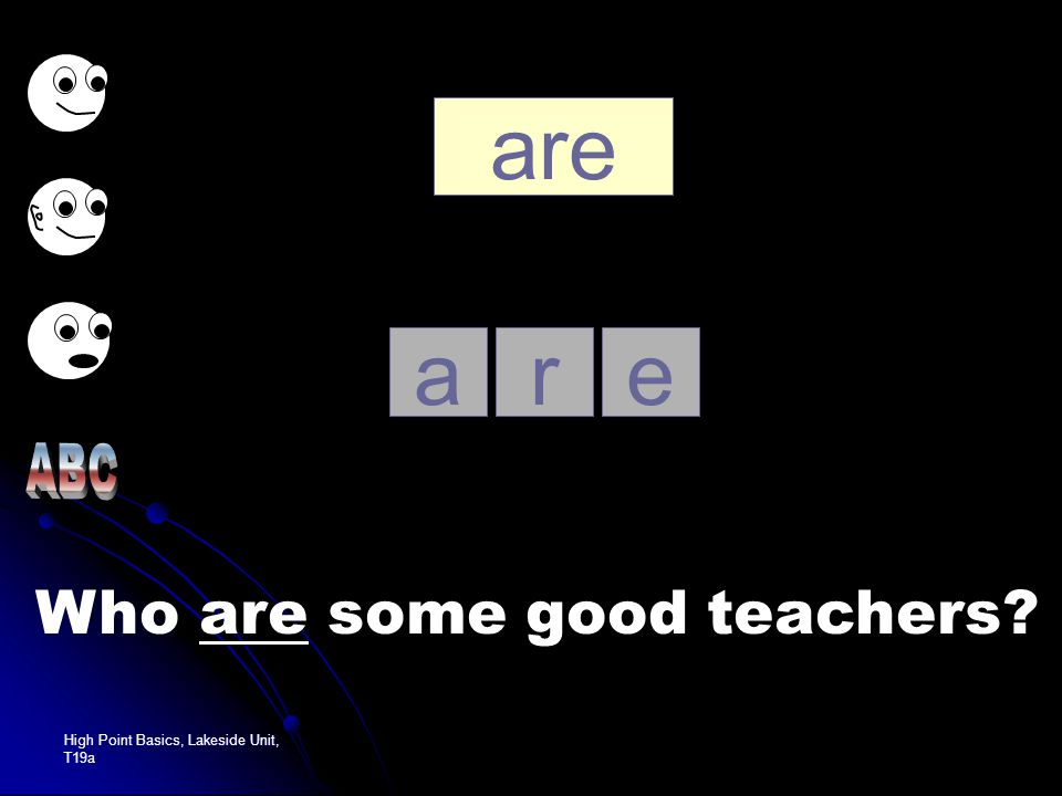 High Point Basics, Lakeside Unit, T19a some soem Who are some good teachers?