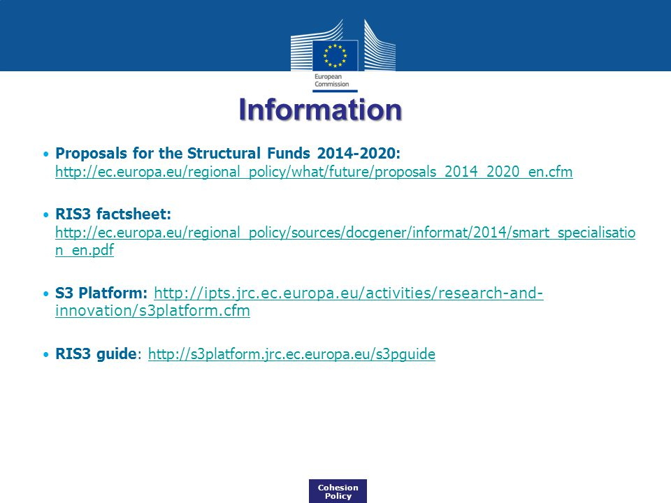 Information Proposals for the Structural Funds 2014-2020: http://ec.europa.eu/regional_policy/what/future/proposals_2014_2020_en.cfm http://ec.europa.