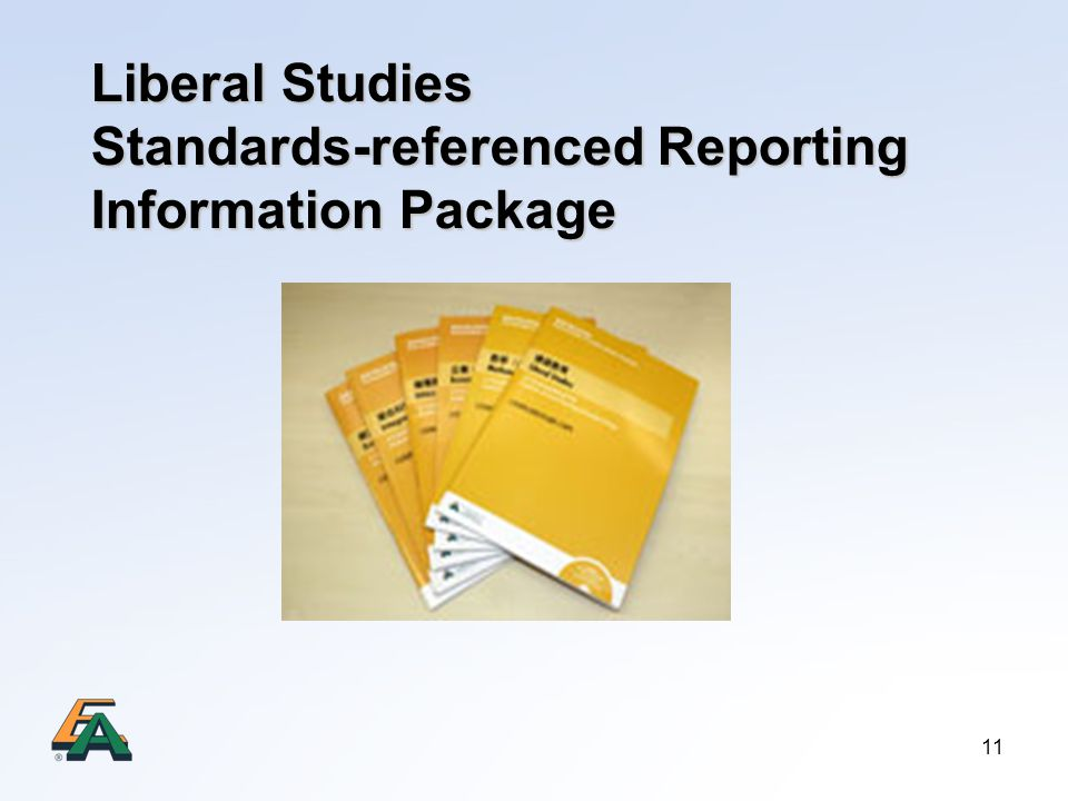 11 Liberal Studies Standards-referenced Reporting Information Package Liberal Studies Standards-referenced Reporting Information Package