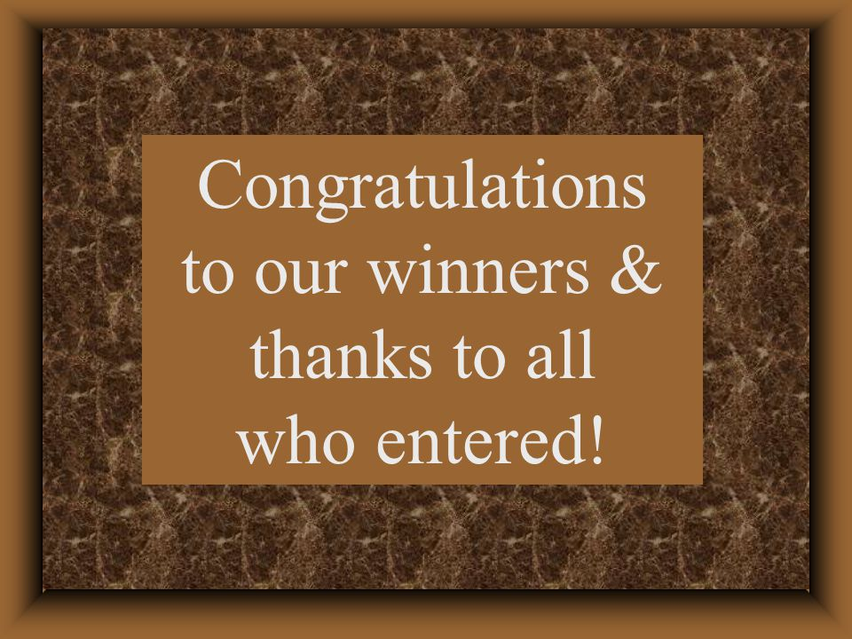Congratulations to our winners & thanks to all who entered!