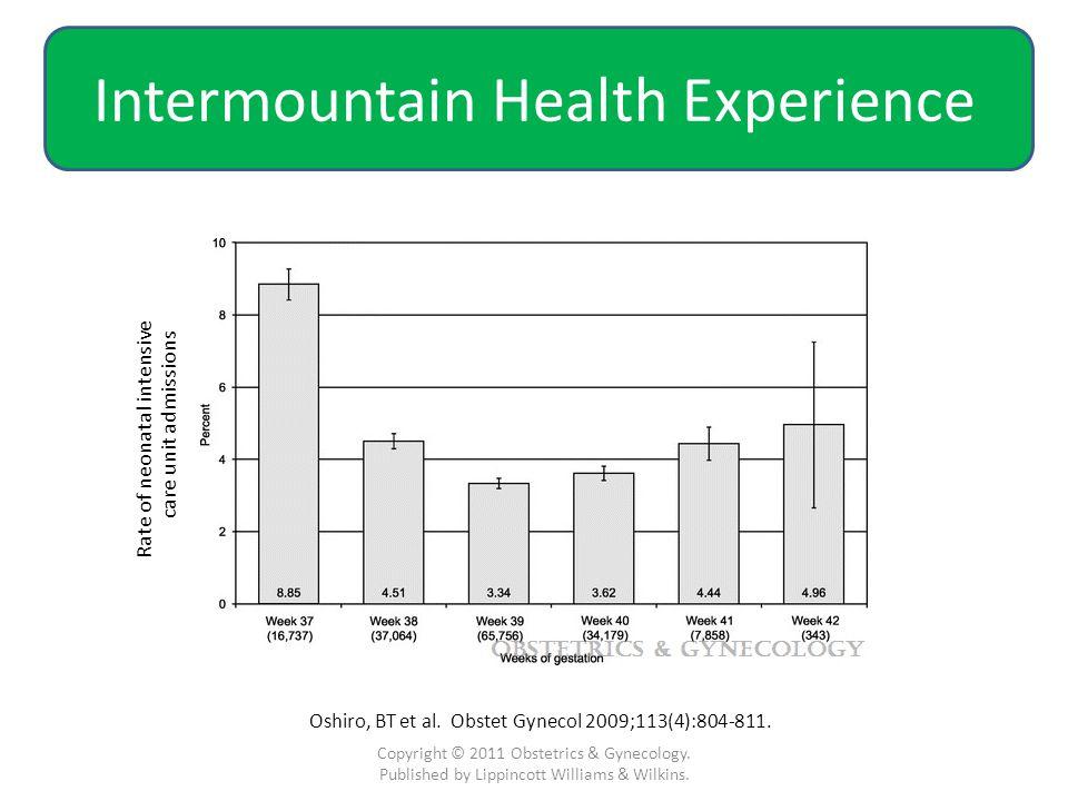 Intermountain Health Experience Copyright © 2011 Obstetrics & Gynecology.