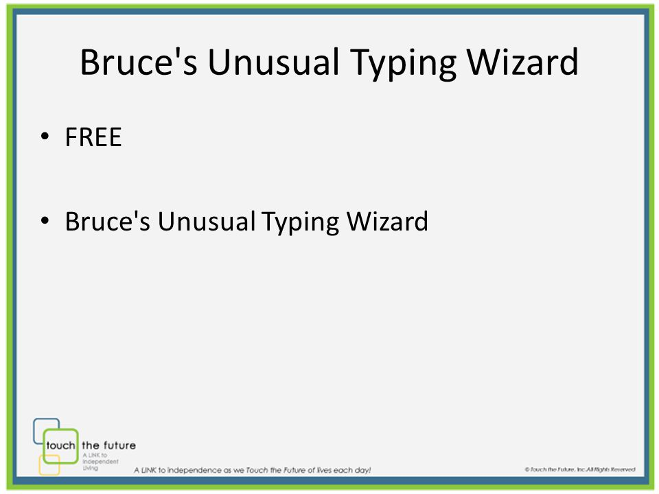 Bruce s Unusual Typing Wizard FREE Bruce s Unusual Typing Wizard