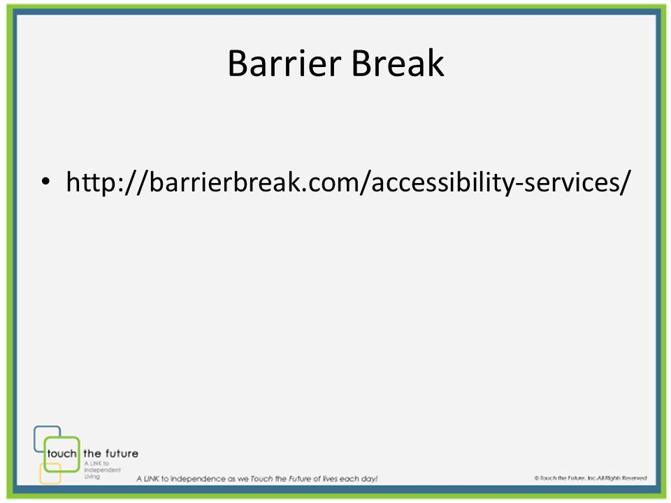 Barrier Break http://barrierbreak.com/accessibility-services/