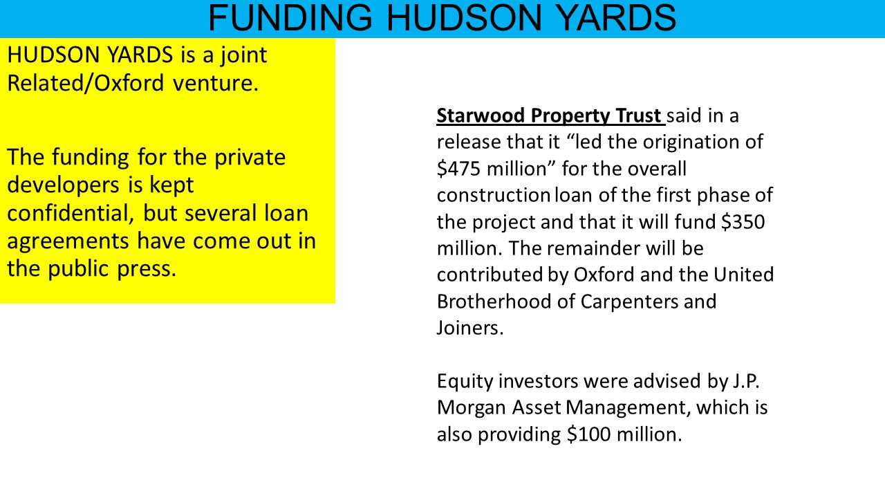 FUNDING HUDSON YARDS HUDSON YARDS is a joint Related/Oxford venture.