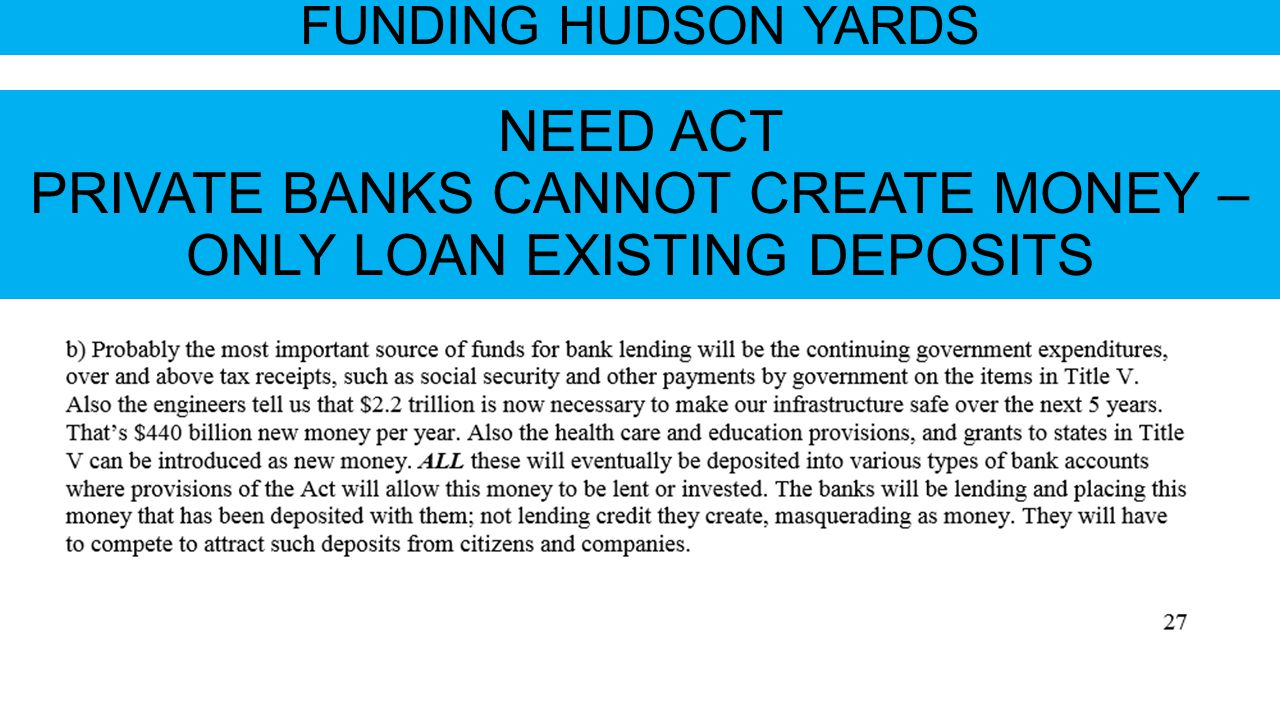 FUNDING HUDSON YARDS NEED ACT PRIVATE BANKS CANNOT CREATE MONEY – ONLY LOAN EXISTING DEPOSITS