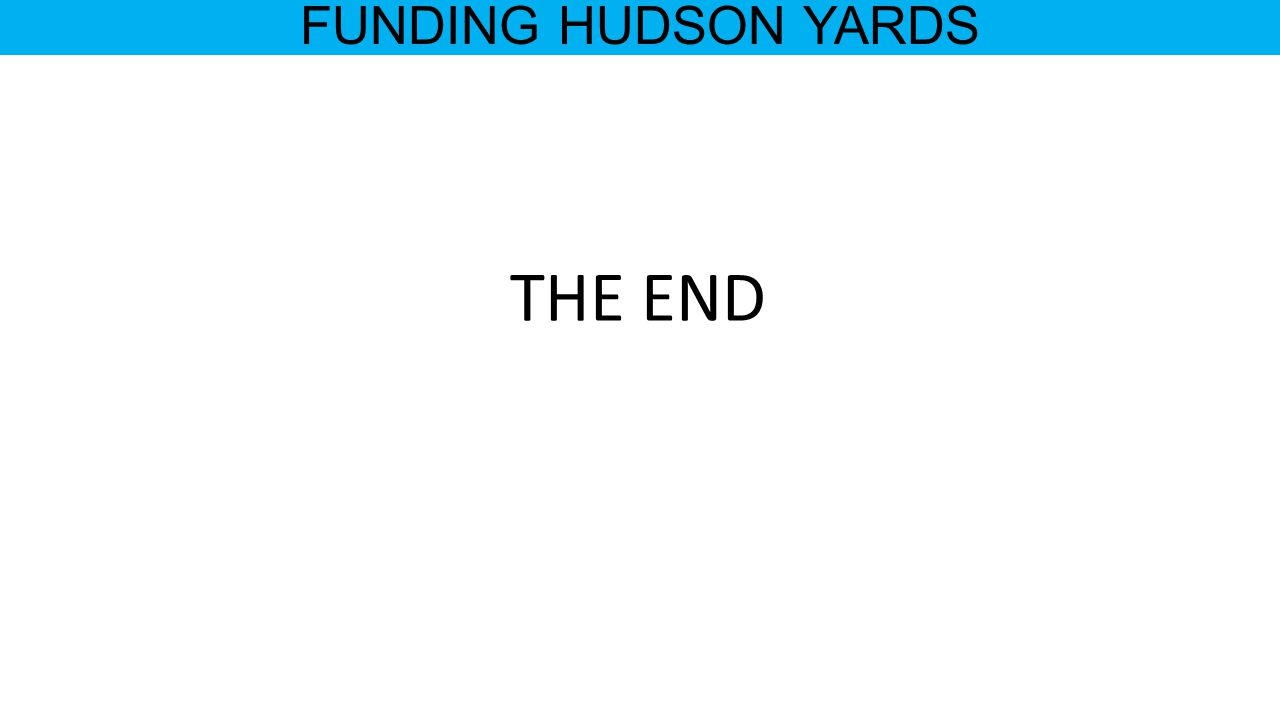 FUNDING HUDSON YARDS THE END