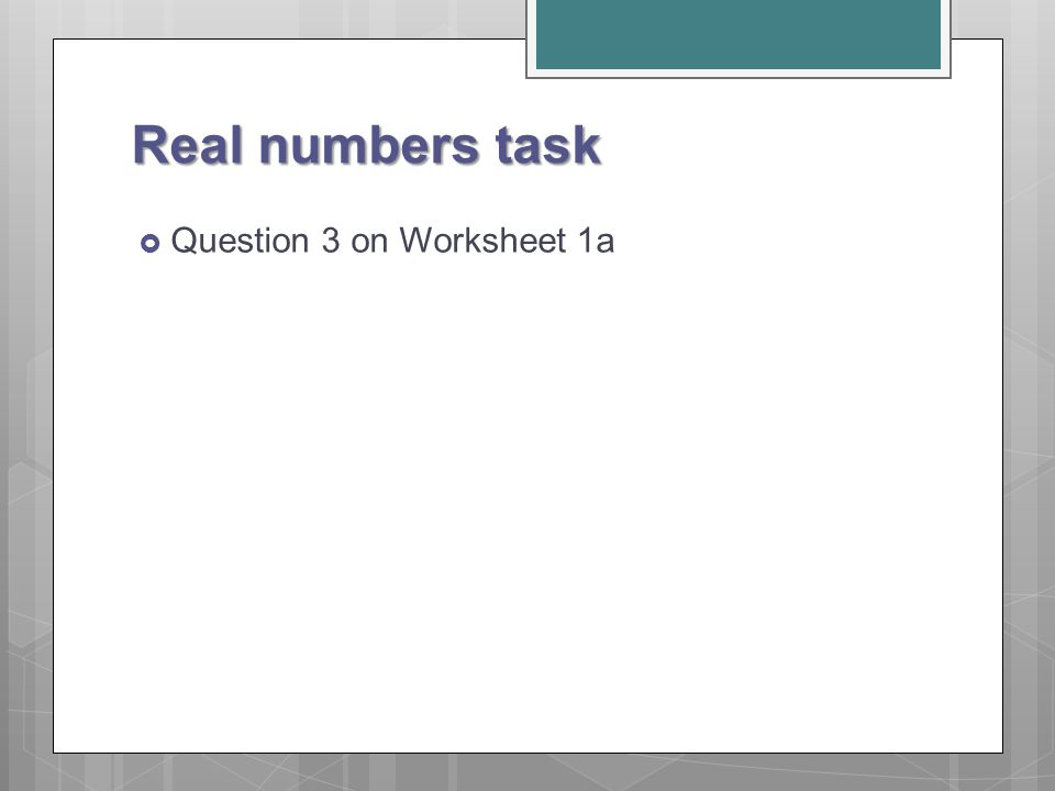 Real numbers task  Question 3 on Worksheet 1a