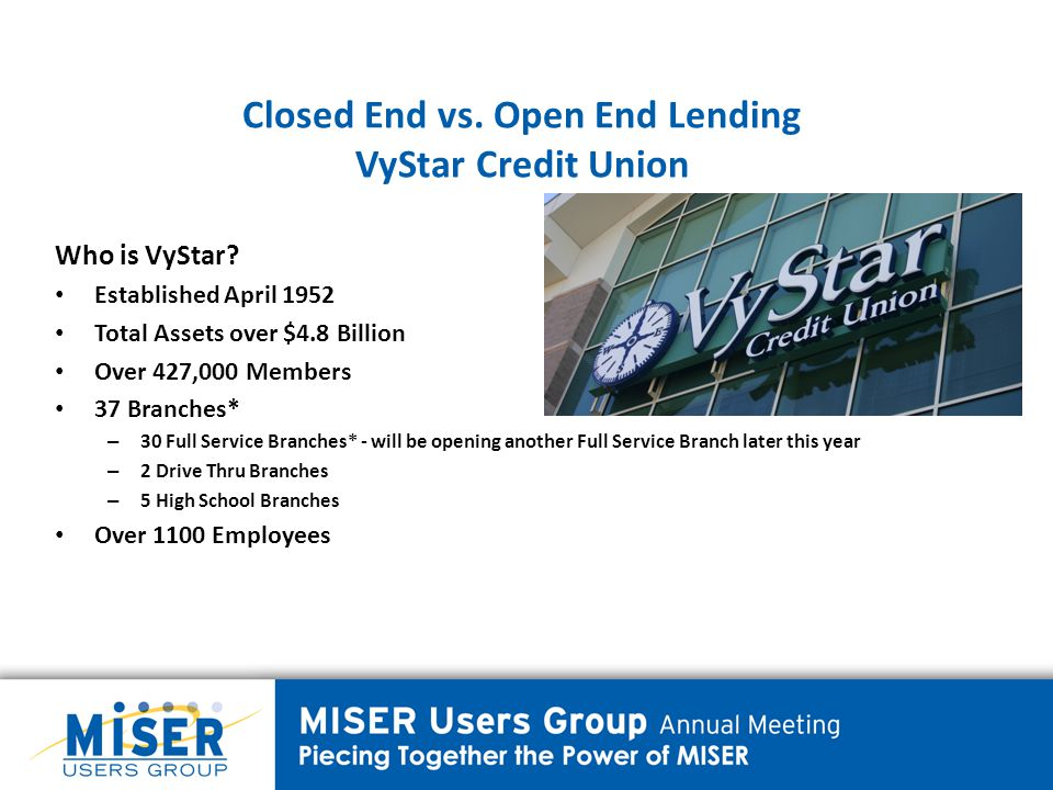 Closed End vs.Open End Lending VyStar Credit Union Who is VyStar.