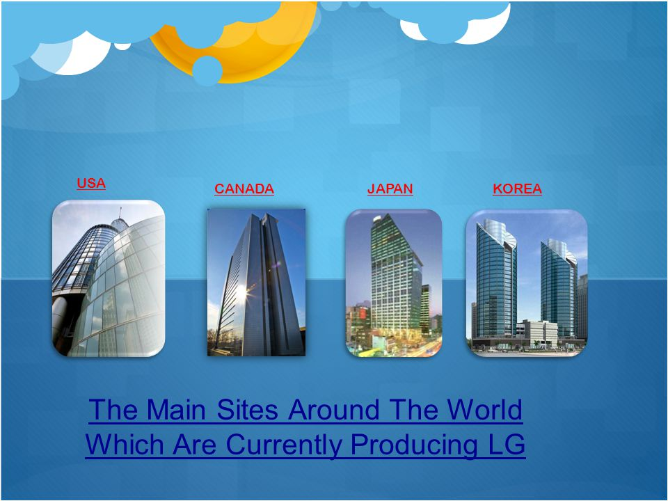 The Role Of Technology In LG's Global Expansion Process LG plays a huge role in the global expansion of their product.
