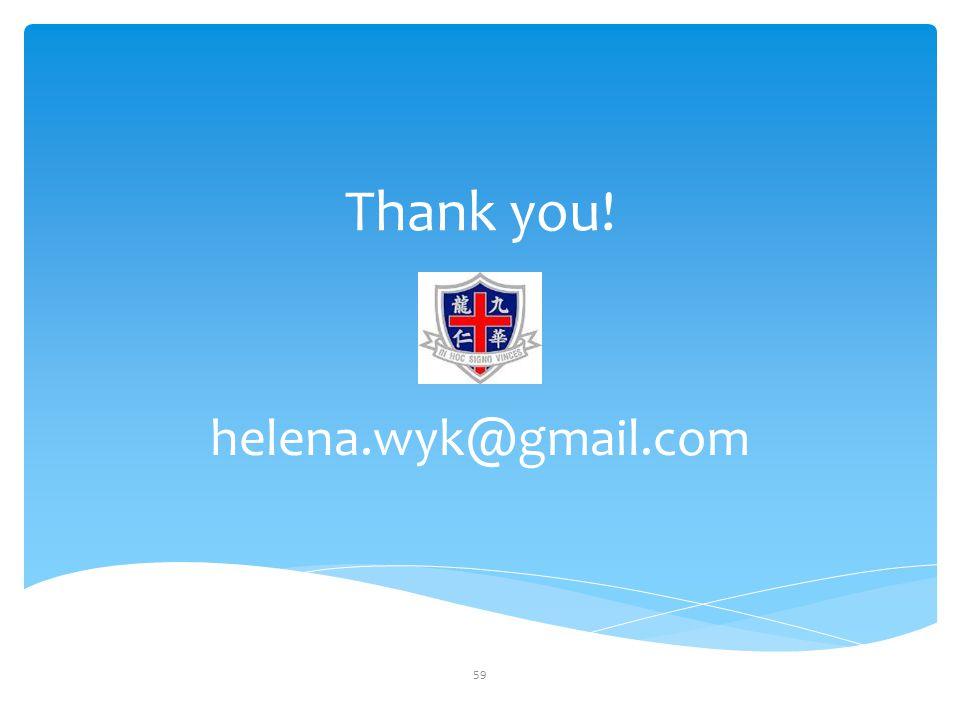 Thank you! helena.wyk@gmail.com 59