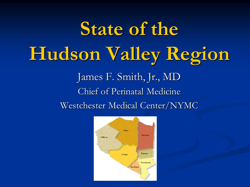 State of the Hudson Valley Region James F.