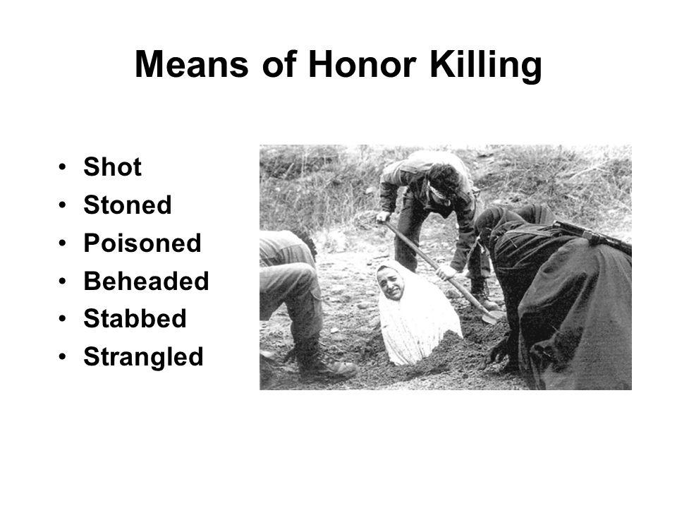 Means of Honor Killing Shot Stoned Poisoned Beheaded Stabbed Strangled