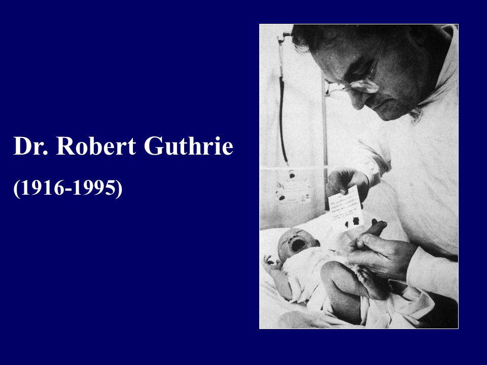 Dr. Robert Guthrie (1916-1995)