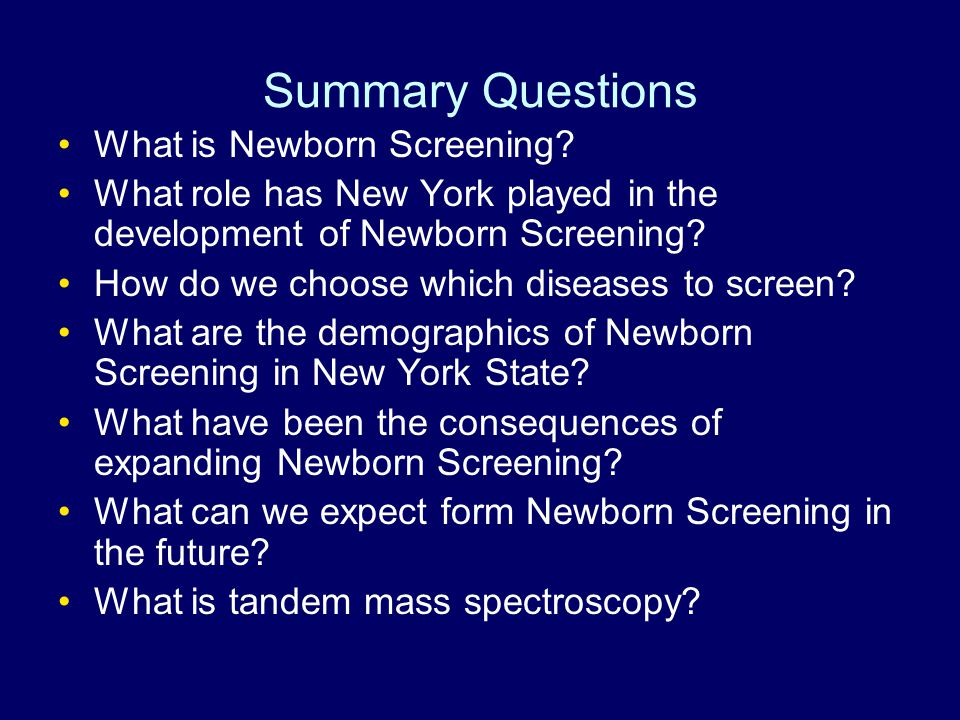 Summary Questions What is Newborn Screening.