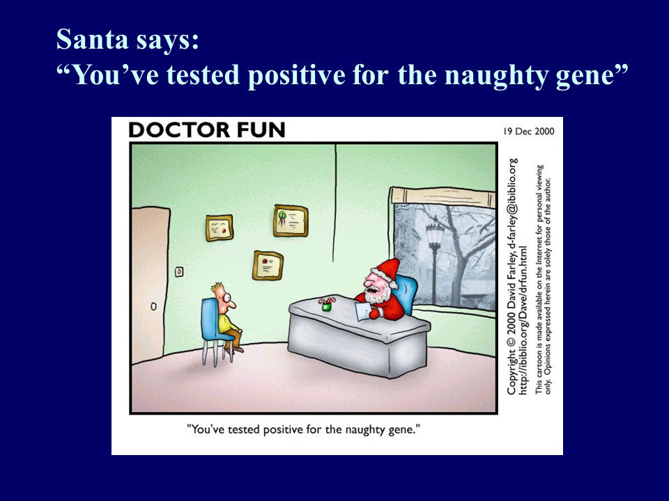 Santa says: You've tested positive for the naughty gene