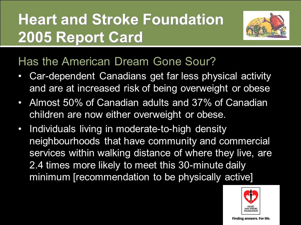 Heart and Stroke Foundation 2005 Report Card Has the American Dream Gone Sour.