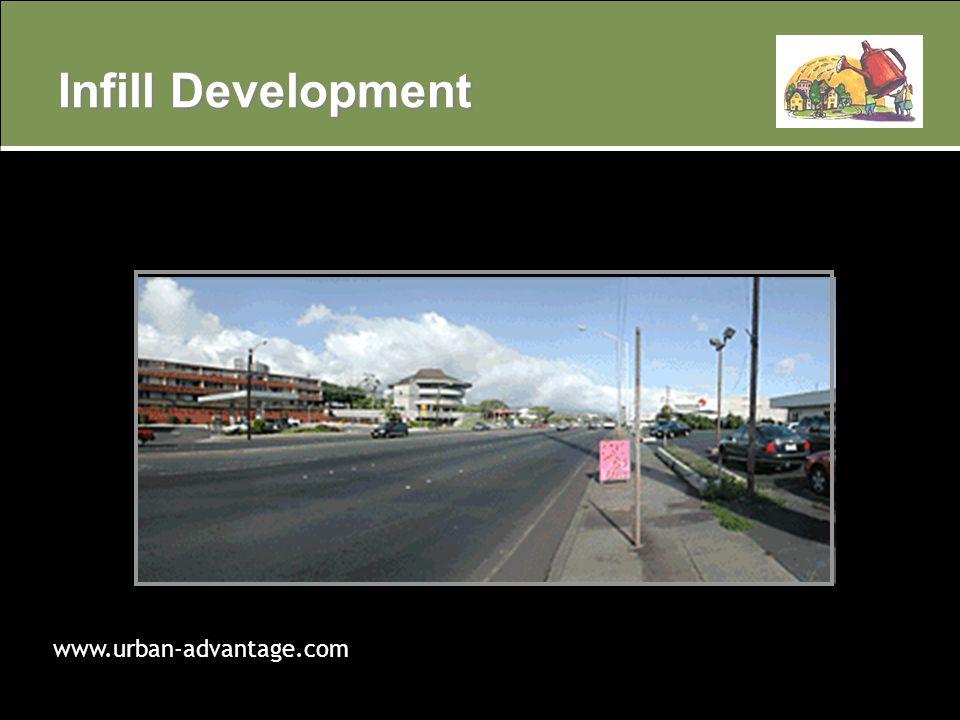 Infill Development Urban-Advantage.com www.urban-advantage.com