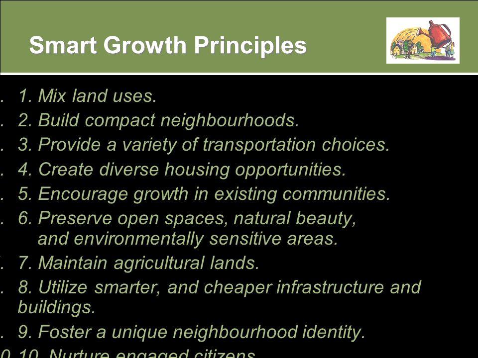 1.1. Mix land uses. 2.2. Build compact neighbourhoods.