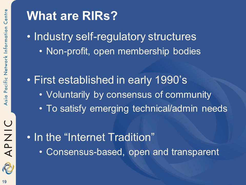 19 What are RIRs.