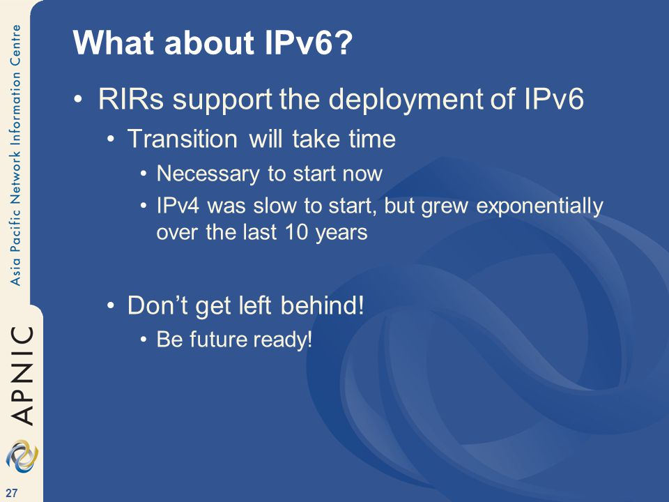 27 What about IPv6.