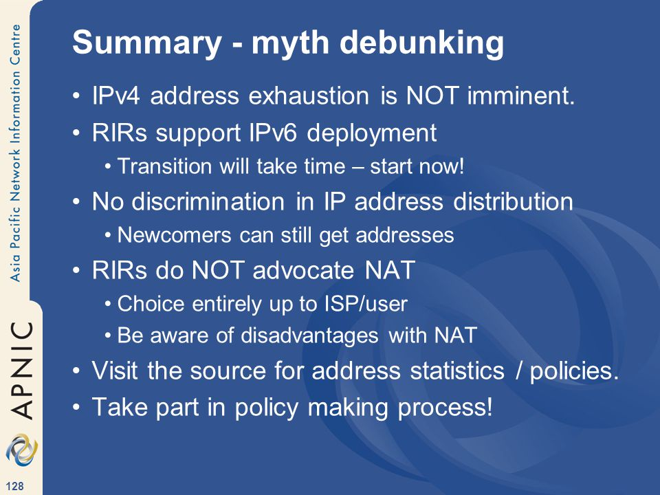 128 Summary - myth debunking IPv4 address exhaustion is NOT imminent.