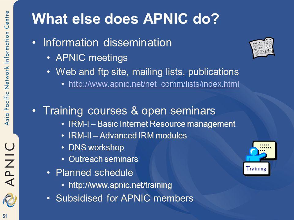 51 What else does APNIC do.