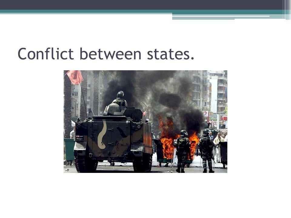 Conflict between states.