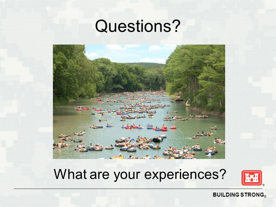 BUILDING STRONG ® Questions? What are your experiences?