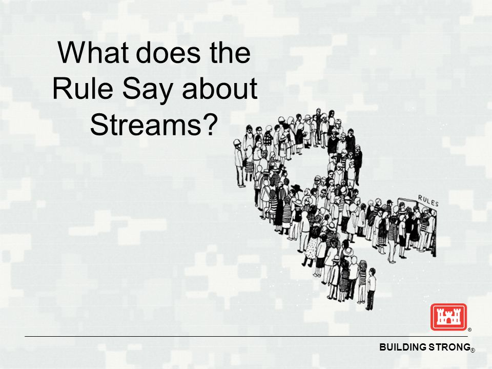BUILDING STRONG ® What does the Rule Say about Streams?