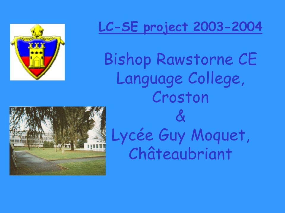 LC-SE project 2003-2004 Bishop Rawstorne CE Language College, Croston & Lycée Guy Moquet, Châteaubriant