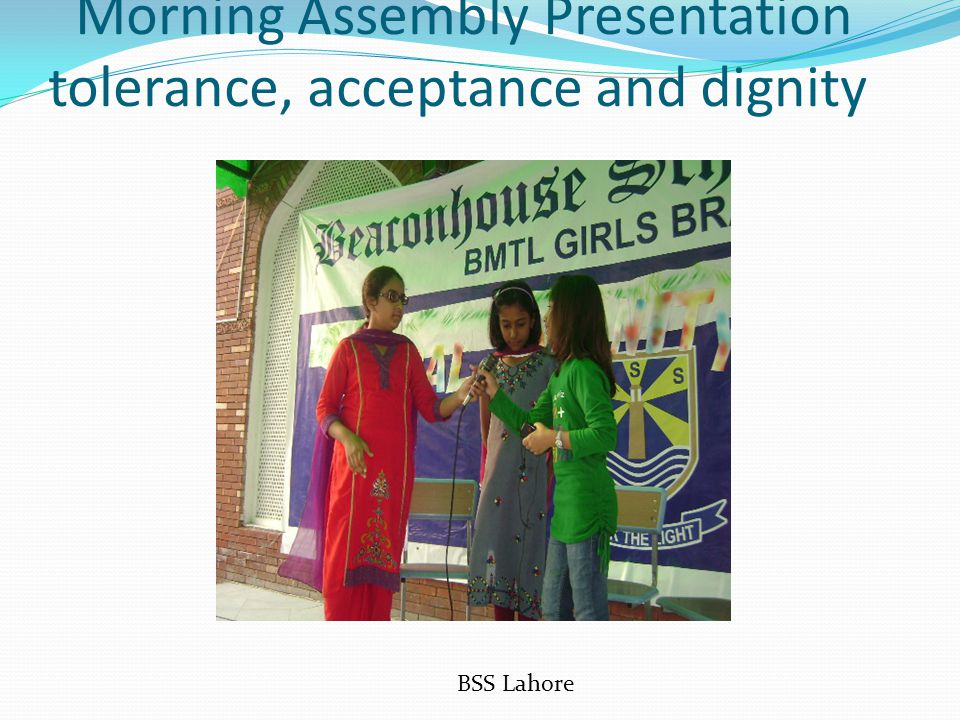 Morning Assembly Presentation tolerance, acceptance and dignity BSS Lahore