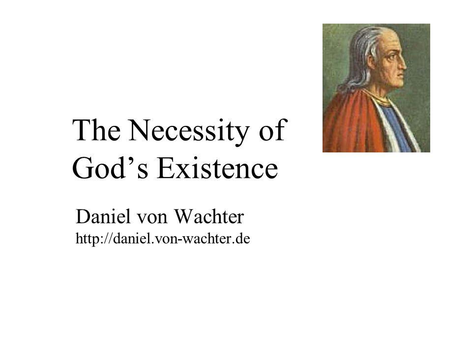 The Necessity of God's Existence Daniel von Wachter http://daniel.von-wachter.de