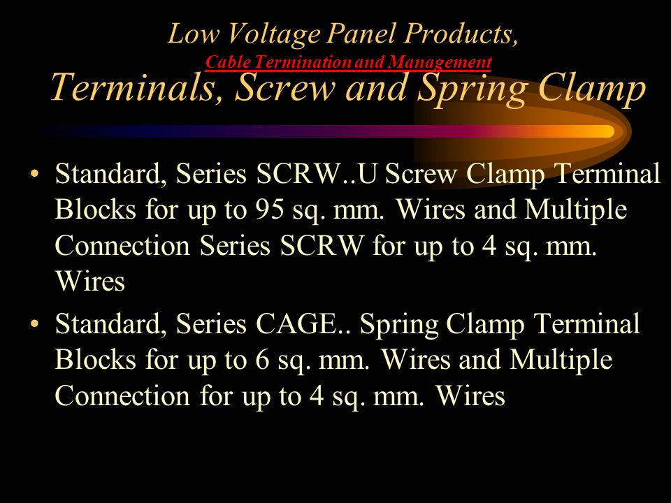 Low Voltage Panel Products, Cable Termination and Management Terminals, Screw and Spring Clamp Standard, Series SCRW..U Screw Clamp Terminal Blocks fo