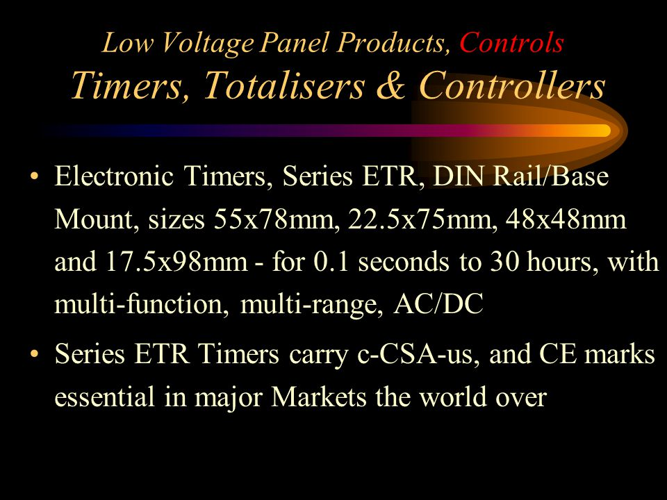 Low Voltage Panel Products, Controls Timers, Totalisers & Controllers Electronic Timers, Series ETR, DIN Rail/Base Mount, sizes 55x78mm, 22.5x75mm, 48