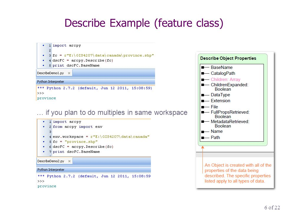 6 of 22 Describe Example (feature class) … if you plan to do multiples in same workspace