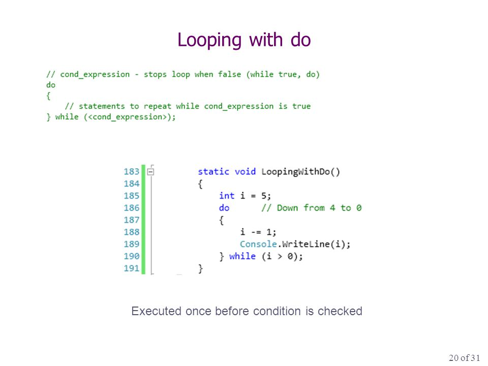 20 of 31 Looping with do Executed once before condition is checked