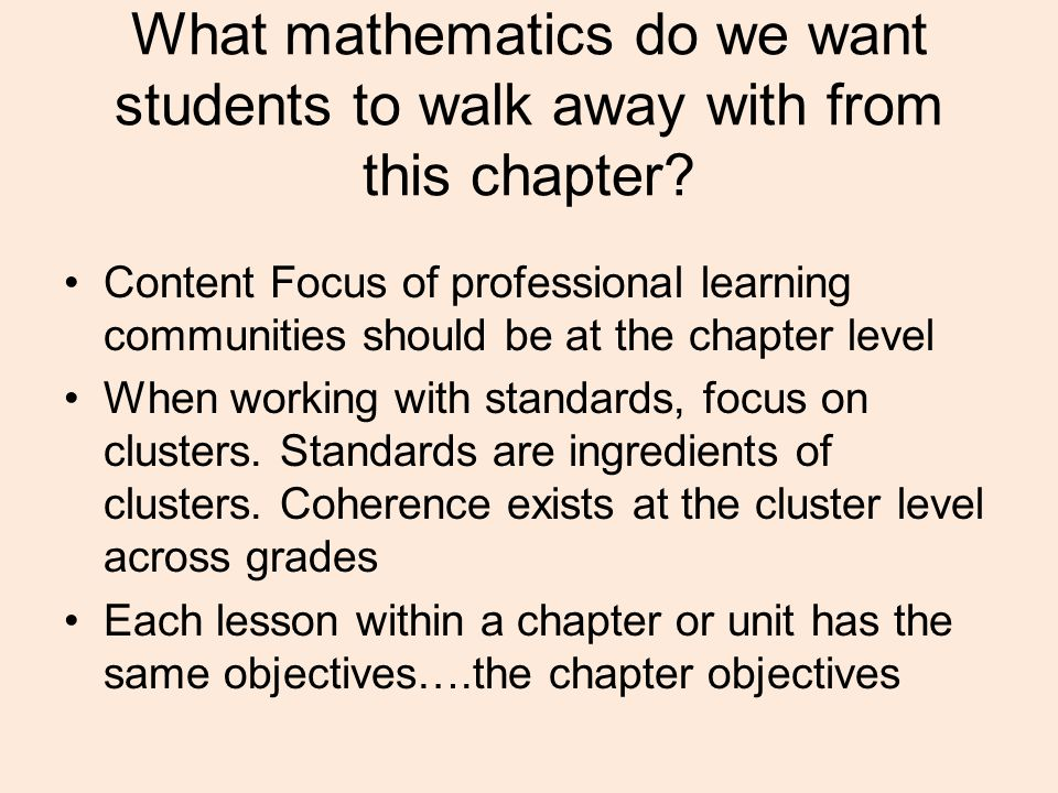 What mathematics do we want students to walk away with from this chapter.