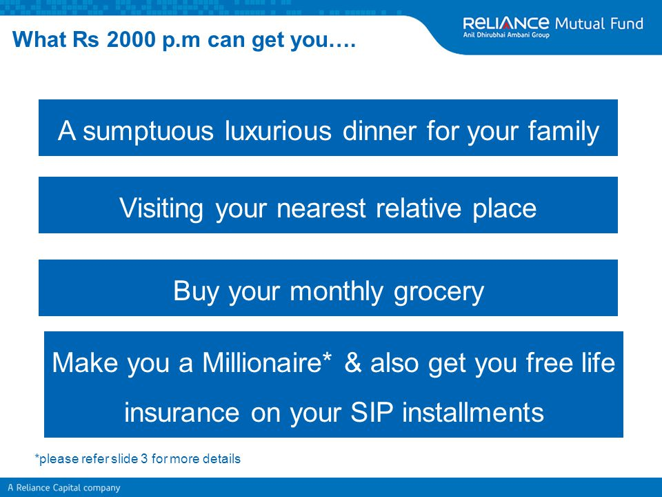 This amount will be paid by life insurance company to SIP investor's nominee account * with Reliance Mutual Fund and will be invested in Reliance Growth Fund (in the same scheme in which the deceased has earlier invested) Reliance SIP Insure– How does this work.