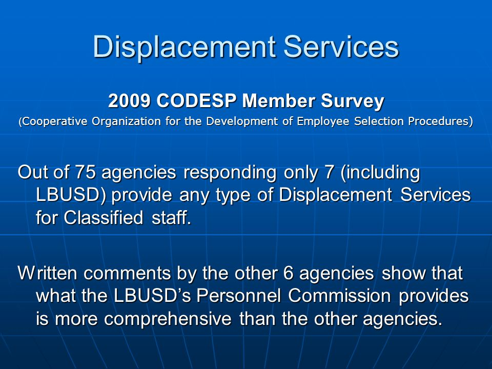Displacement Services 2009 CODESP Member Survey ( Cooperative Organization for the Development of Employee Selection Procedures) Out of 75 agencies re